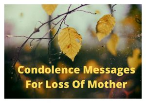 Condolence Messages For Loss Of a Mother