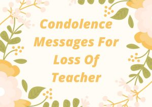 condolence messages for loss of teacher