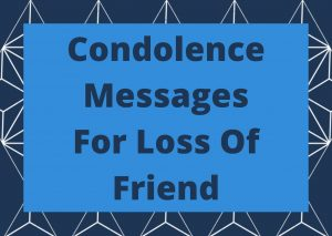condolence messages for loss of friend