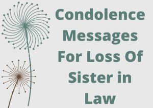 Condolence messages for Loss of Sister in Law
