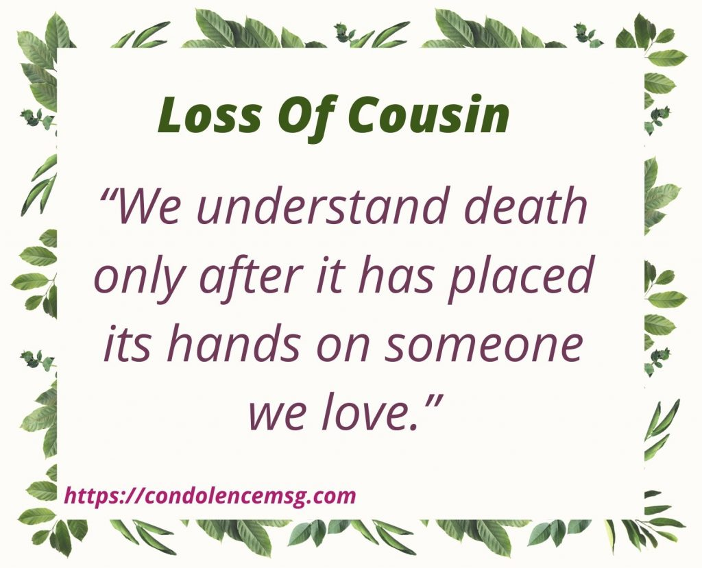 Condolence Messages on Death of Cousin