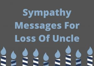 Sympathy Messages For Loss Of Uncle