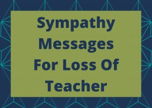 Sympathy Messages For Loss Of Teacher
