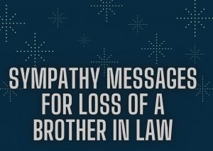 Sympathy Messages For Loss Of Brother in Law