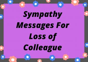 Sympathy Messages For Loss Of Colleague