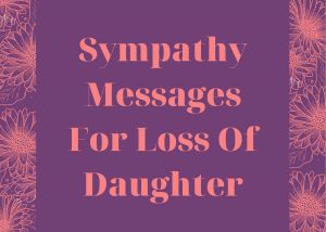 Sympathy Messages For Loss Of Daughter